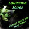 Forgot About Dre (Trap Remix) Louisiana Jones-FREE