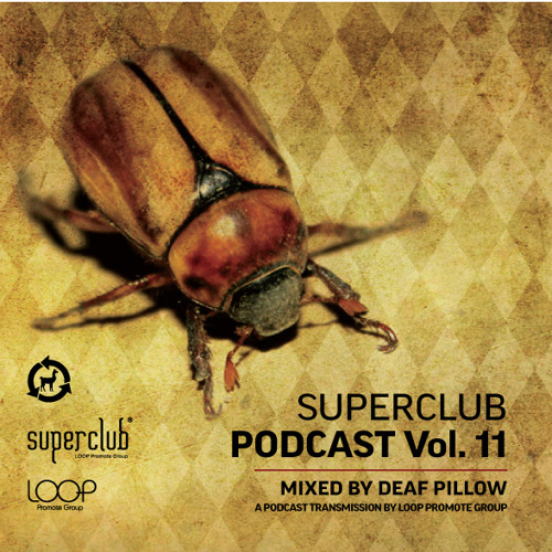 SUPERCLUB PODCAST VOL.11 by DEAF PILLOW