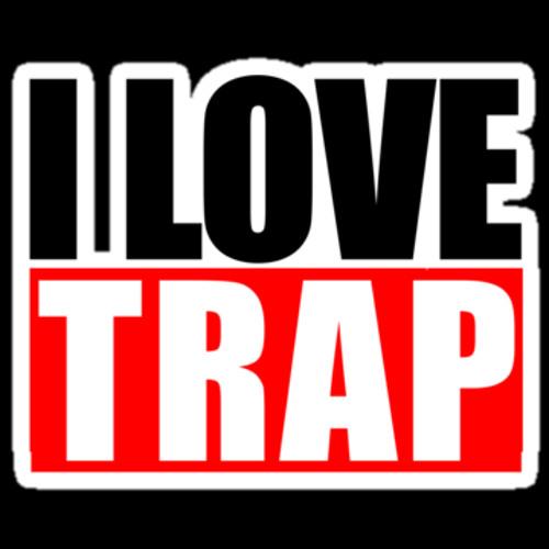 i love trap
