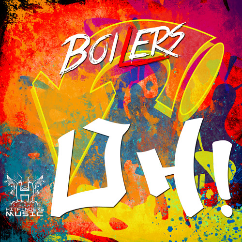 EXCLUSIVE PREVIEW: Boilers - OH! (Hitfinders Music)