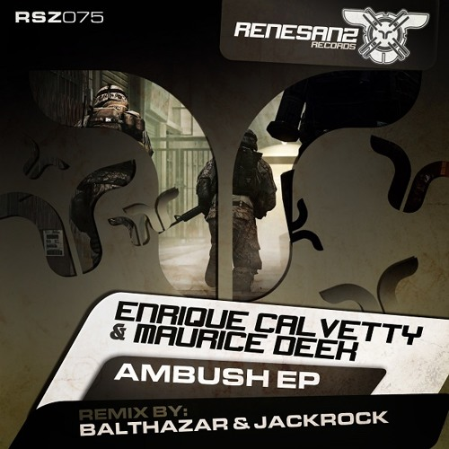 Enrique Calvetty & Maurice Deek - Ambush (Balthazar & JackRock Remix) [Renesanz]