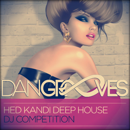 Dan Grooves - Hed Kandi Deep House Competition Mix
