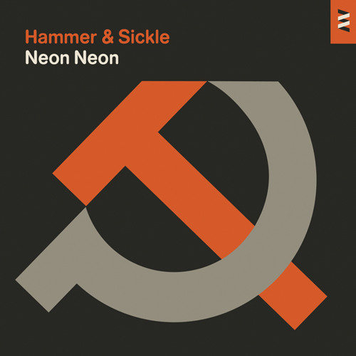Hammer & Sickle (Bullion Remix) - Neon Neon