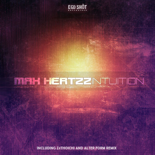 Max Hertzz - Intuition (Original Mix) OUT NOW ON EGO SHOT RECORDS