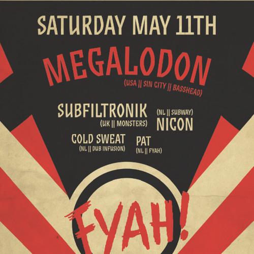 SUBFILTRONIK!!!™ & MEGALODON - FYAH!