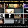 Tum Hi Ho - Aashiqui 2 | Rinkesh Makwana & Dj Kamal Remix | Aditya Roy Kapur, Shraddha Kapoor
