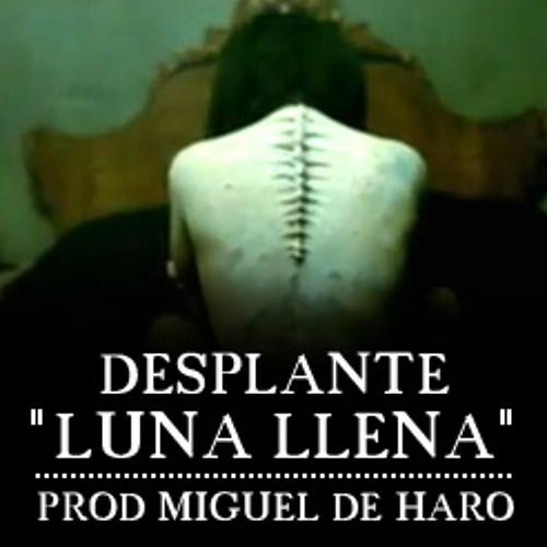 Desplante - Luna llena (Prod Miguel de Haro)