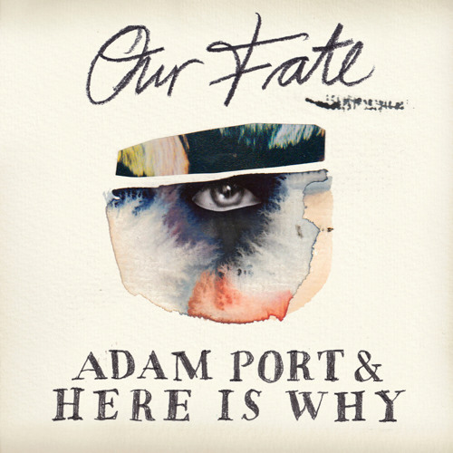 Adam Port & Here Is Why - Our Fate (AP Club Version) KM018