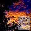 Fox Glove - B-Force (preview) *OUT NOW ON CRUNCHY MUSIC