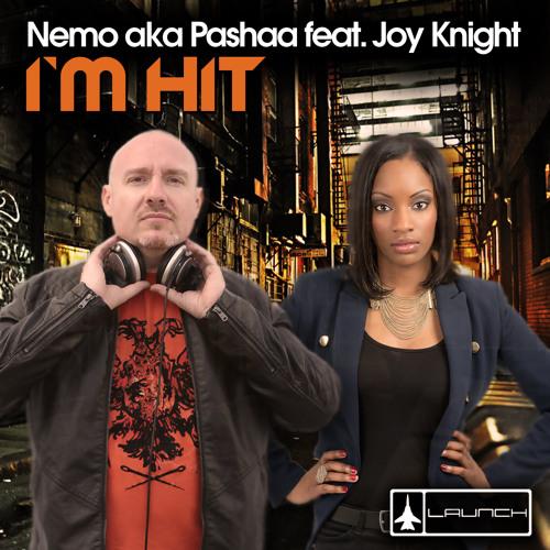 Nemo a.k.a Pashaa Feat Joy Knight - I'M HIT ( Pashaa's Club Mix ) [ OUT NOW ]