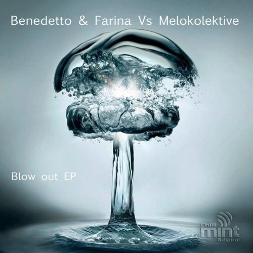 Benedetto & Farina vs Melokolektiv - Blow Out Ep (CHILLI MINT DIGITAL)