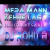 Mera Maan - Falak feat DJ ROhit B ( Hindi Bollywood Remix 2013 )