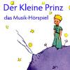 Hörprobe Markus Hoffmann: Der Kleine Prinz - Das Musik-Hörspiel