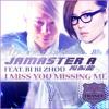 Jamaster A ft.Bi Bi Zhou (周筆暢) -I Miss U Missing Me (Andrew Rayel VS Jamaster A Stadium Remix )