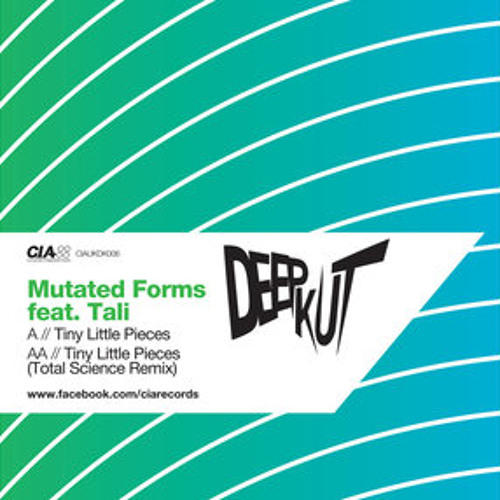 MUTATED FORMS Feat TALI ; TINY LITTLE PEICES [ TOTAL SCIENCE REMIX ] (CIAUKDK006)