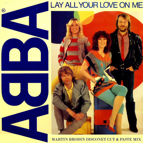 Abba - Lay All Your Love On Me (Martin Brodin Disconet Cut & Paste Mix)
