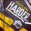 TEFLON - HARDER (CLIP)