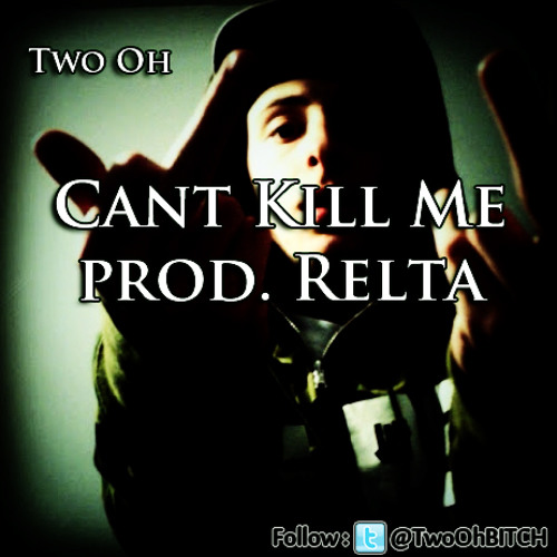 Two Oh - Can't Kill Me (Prod. Relta)
