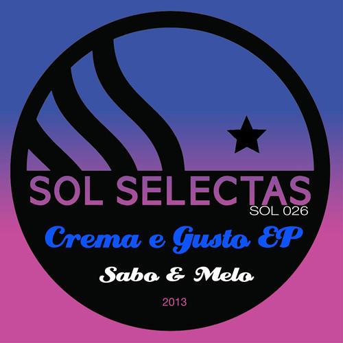 """SOL 026  """"Crema e Gusto"""" - Sabo & Melo (Preview)"""