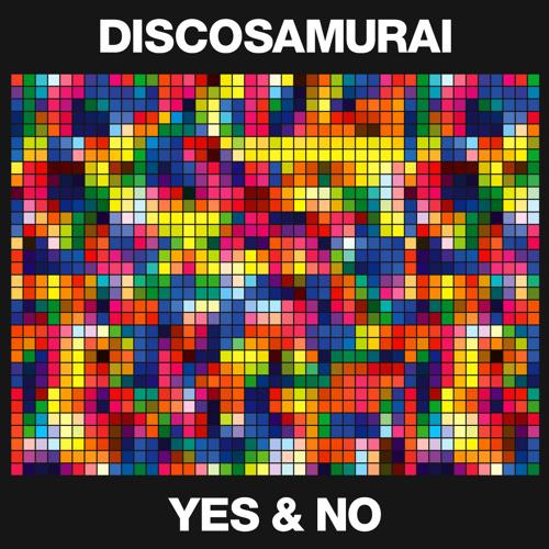 Discosamurai - Yes & No