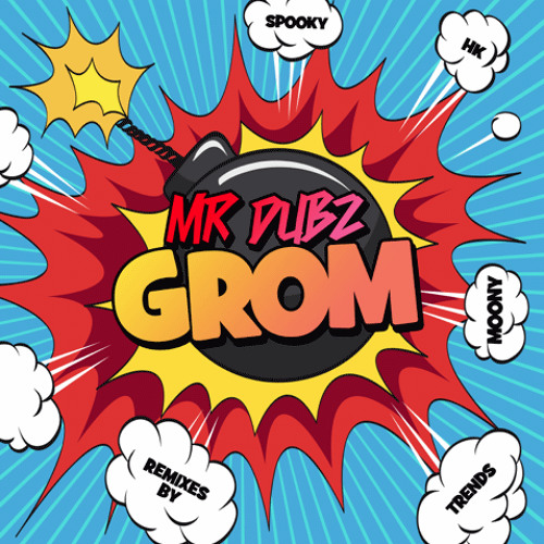 Mr Dubz - Grom V.I.P. OUT NOW! + REMIXES FROM TRENDS/SPOOKY/HK/MOONY