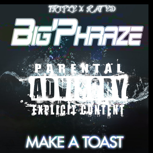 Make A Toast - Big'Phraze