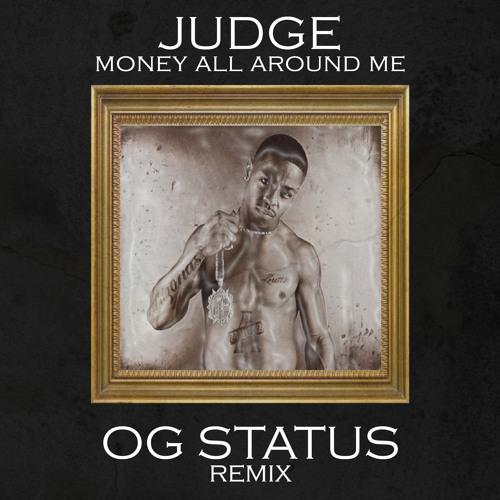 Money All Around Me (OG Status Remix)