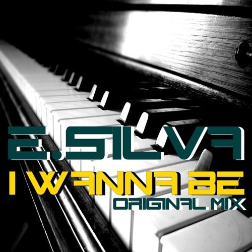 E.Silva -  I Wanna Be (Piano In The Dark) (Original Mix) FREE DOWNLOAD