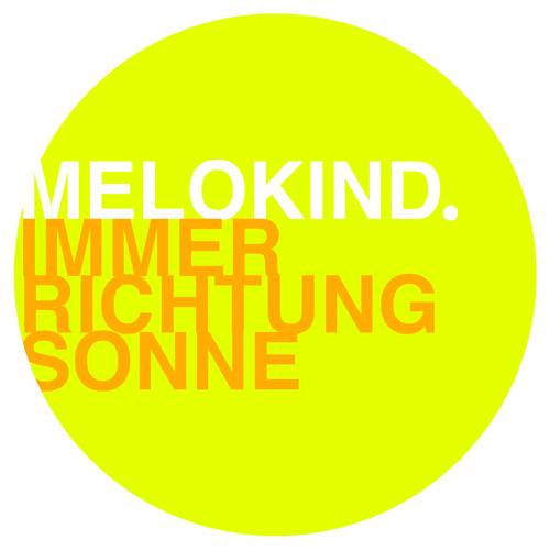Melokind - Immer Richtung Sonne (Original Mix)