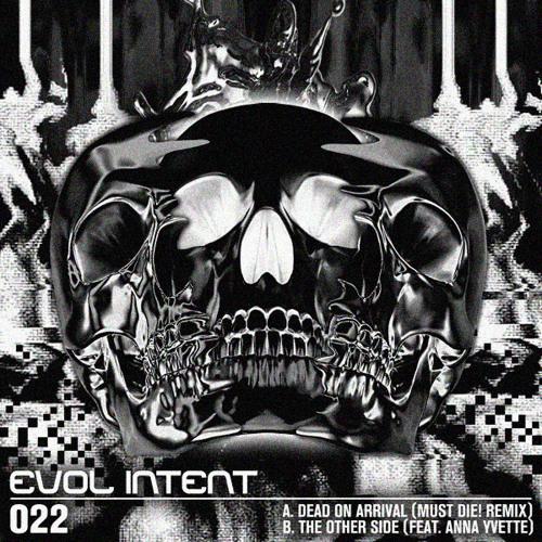 Evol Intent - Dead On Arrival (MUST DIE! Spank Anthem Remix)