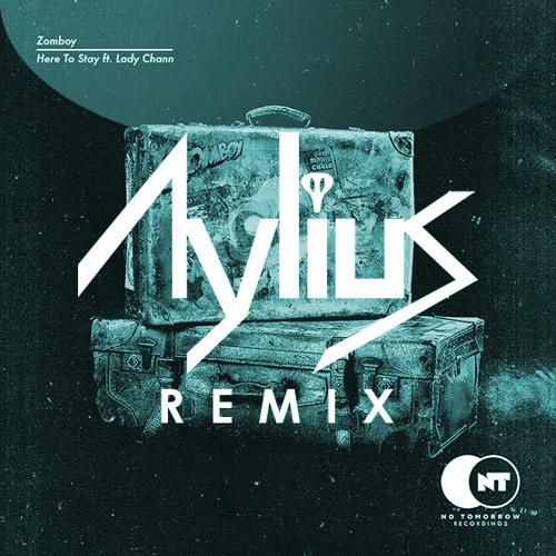 Zomboy - Here To Stay ft. Lady Chann (Aylius Remix)