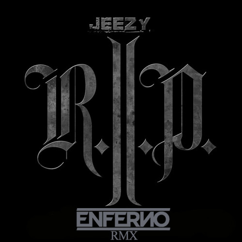 Young Jeezy - RIP (ENFERNO RMX)