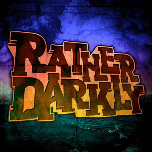 Rather Darkly