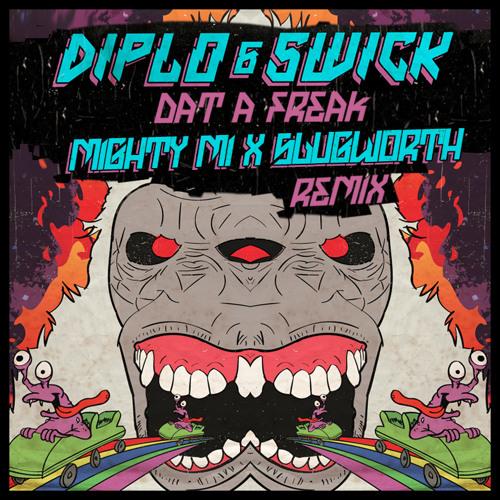 Diplo & Swick - Dat a Freak (((Mighty Mi & Slugworth Trap Mix)))