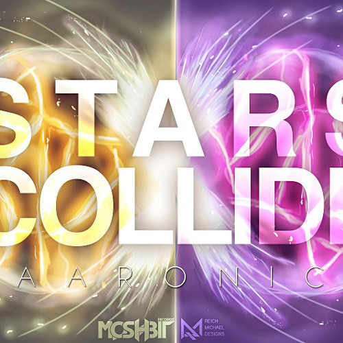 Stars Collide by Aaronic