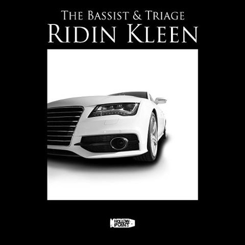 THE BASSIST & TRIAGE - RIDIN KLEEN (OUT NOW ON HOLLOW POINT RECORDINGS)