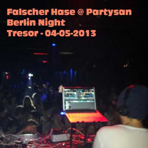 Falscher Hase at Partysan Berlin Night - Tresor - 04-05-2013