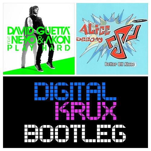 Alice Deejay vs. David Guetta - Play Harder Alone (Digital Krux Bootleg)