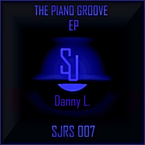 Danny L. - Piano Groove (Original Mix). Preview  Out 12.06.2013 SJRS 007