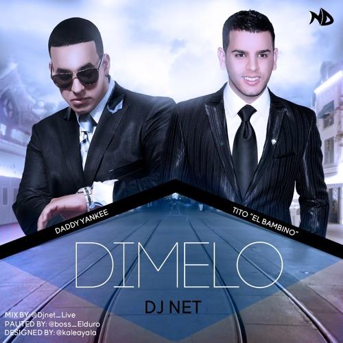 Daddy Yankee Ft. Tito El Bambino - Dimelo (Prod. By Dj Net)