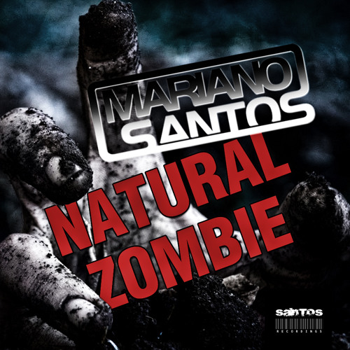 Natural Zombie (Original Mix) - Mariano Santos by Santos Recordings