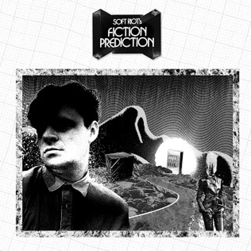 SOFT RIOT - FICTION PREDICTION - Write Yourself Into The Void