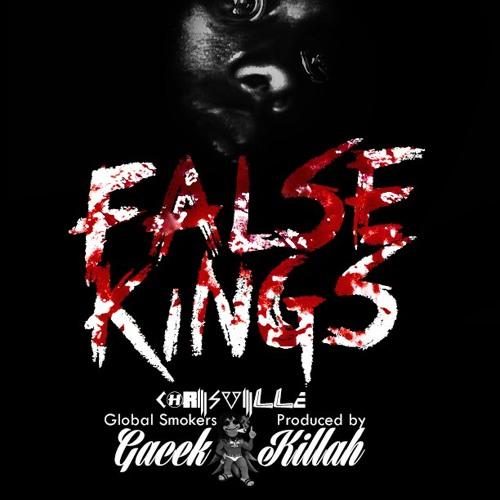 ChrisVille - False Kings (Gacek Killah) May 2013