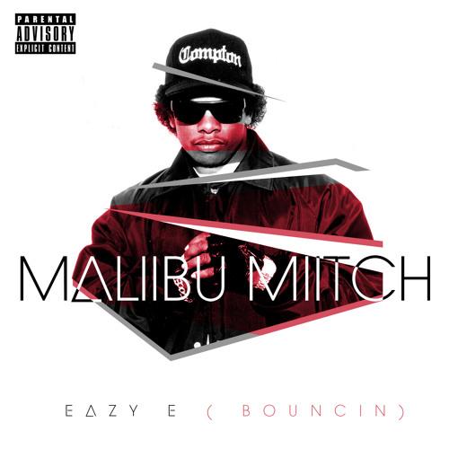 MALIIBU MIITCH - EAZY E (BOUNCIN) Prod. By DJ K-Phi