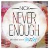 Never Enough - NICK