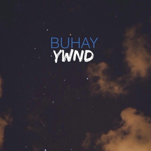 BUHAY ft Golden San - YWND (You Will Never Die)