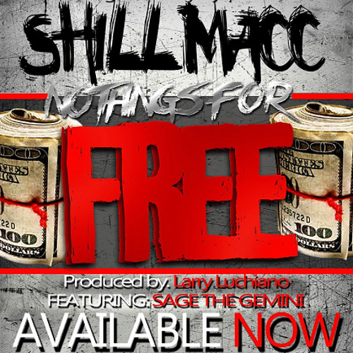 Nothings For Free - Shill Macc (feat. Sage The Gemini)