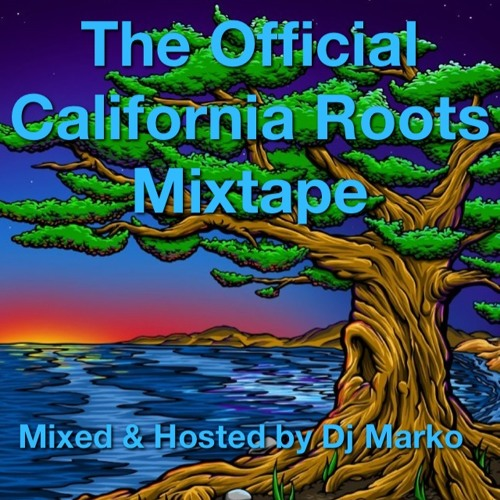 The Official California Roots Mixtape mixed by Dj Marko