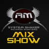 System Shaker Mix Show 05 07 13