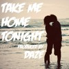 Take Me Home Tonight (Produced by Daze)